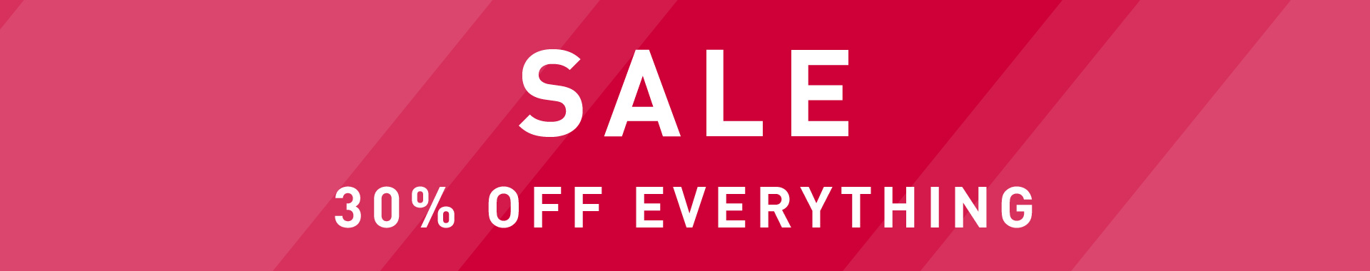 Sale -30% off everything