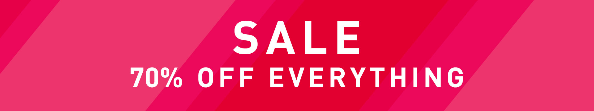 Sale -70% off everything