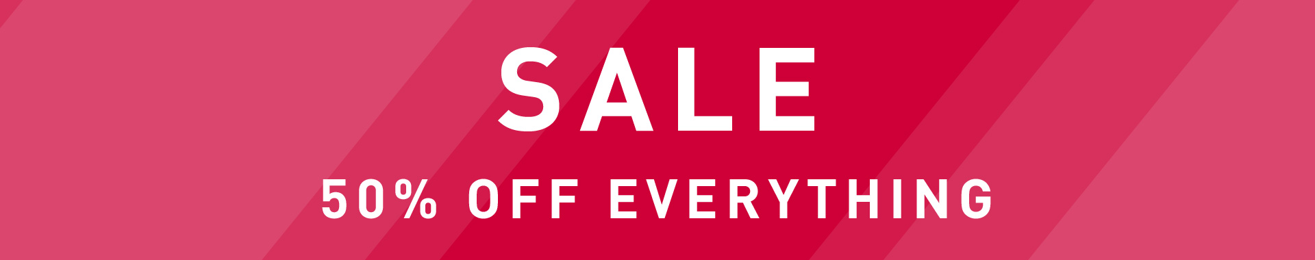 Sale -50% off everything