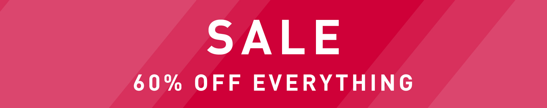 Sale -60% off everything