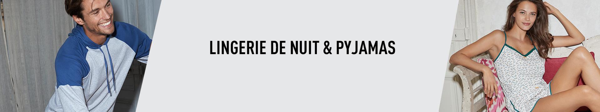 LINGERIE DE NUIT & PYJAMAS